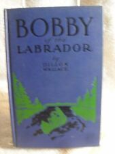 Bobby of the Labrador By Dillion Wallace Very Rare Book 1918 [Misc. Supplies] [J