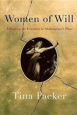NEW Women of Will: Following the Feminine in Shakespeare's Plays by Tina Packer