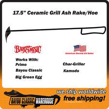 """17.5"""" Ash Rake for Bayou Classic Primo Kamoda Char-Griller Ceramic Grills"""