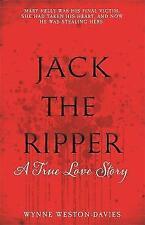 Jack The Ripper: A True Love Story, Weston-Davies, Wynne, New Book