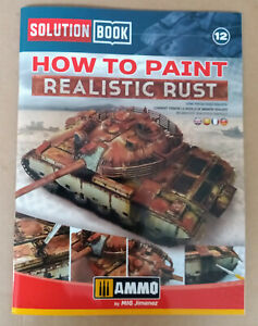Solution Book 12: How to Paint Realistic Rust, Softback book Ammo Mig