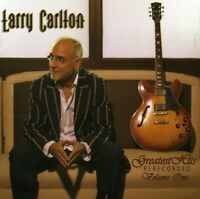 Larry Carlton - Greatest Hits Re-recorded Volume One [New CD]