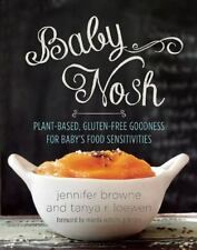 Baby Nosh: Plant-Based, Gluten-Free Goodness for Baby's Food Sensitivities