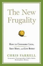 The New Frugality: How to Consume Less, Save More, and Live Better-ExLibrary