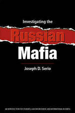 Investigating the Russian Mafia: An Introduction for Students, Law Enforcement,