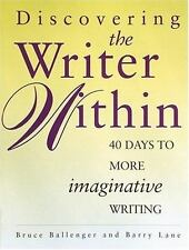 Discovering the Writer Within: 40 Days to More Imaginative Writing