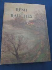 RÉMI DES RAUCHES.Maurice GENEVOIX-La Belle Edition.Aquarelles : Jacques THEVENET