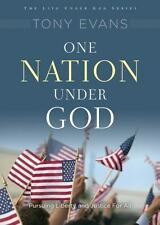 One Nation under God : Pursuing Liberty and Justice for All by Tony Evans...
