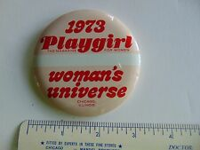 Playgirl Magazine 1973 Woman's Universe Button Pinback  RARE Look! Novelty gift!