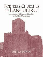 Fortress-Churches of Languedoc : Architecture, Religion and Conflict in the...
