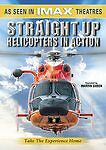 Straight Up: Helicopters in Action (DVD, 2006) New/Sealed Free US Shipping