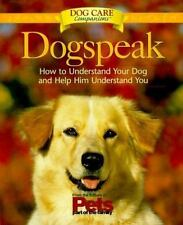 Dogspeak: How to Understand Your Dog and Help Him Understand You