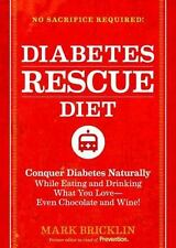 The Diabetes Rescue Diet: Conquer Diabetes Naturally While Eating and-ExLibrary