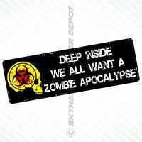 We All Want Zombie Apocalypse Vinyl Decal Bumper Sticker Walking Dead Car Truck