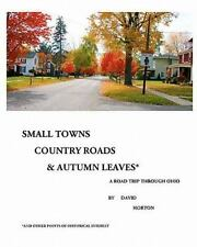 Small Towns, Country Roads, and Autumn Leaves : And Other Points of...