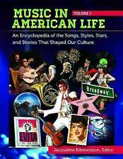 Music in American Life [4 volumes]: An Encyclopedia of the Songs, Styles, Stars,