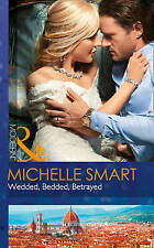 Wedded, Bedded, Betrayed Wedlocked!, Book 77 by Michelle Smart A11 LL324