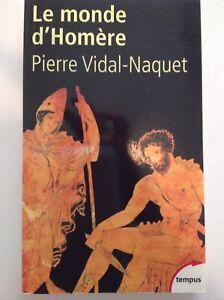LE MONDE D'HOMERE Pierre Vidal-Naquet TEMPUS 20 livre