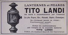 PUBLICITÉ DE PRESSE 1909 TITO LANDI LANTERNES ET PHARES - ADVERTISING