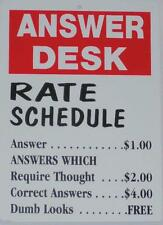 funny man cave sign plastic ANSWER DESK Rate Schedule humorous shop work place