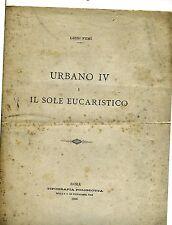 Luigi Fumi # URBANO IV E IL SOLE EUCARISTICO # Estratto # Tip. Poliglotta 1896