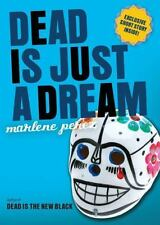 Dead Is Just a Dream by Perez, Marlene, Good Book
