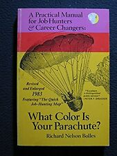 What Color Is Your Parachute? 1983: A Practical Manual for Job Hunters and Car..