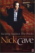New listing Kicking Against The Pricks: An Armchair Guide to Nick Cave [ Hanson, Amy ] Used