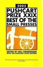 The Pushcart Prize XXIX: Best of the Small Presses, 2005 Edition