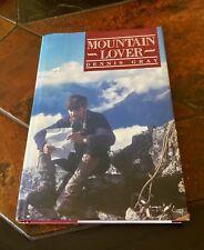 Mountain Lover. Dennis Gray. 1990 1st Edition Hardback in DJ. VGC.