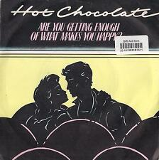 DISCO 45 GIRI  HOT CHOCOLATE - ARE YOU GETTING ENOUGH OF WHAT MAKES YOU HAPPY?