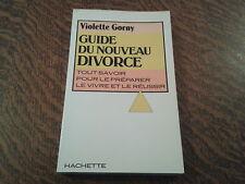 guide du nouveau divorce tout savoir pour le preparer le vivre et le reussir