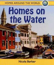 Homes on the Water (Homes Around the World)