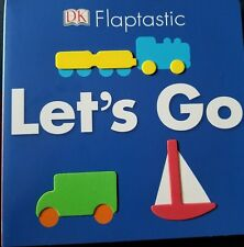 Flaptastic: Let's Go [Board Book] by DK.