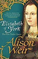 Elizabeth of York: The First Tudor Queen,Alison Weir- 9780099546474