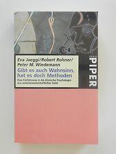 Jaeggi Rohner Wiedemann Gibt es auch Wahnsinn hat es doch Methoden Piper Verlag