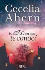 EL A?O EN QUE TE CONOC?  (ExLib) by Cecelia Ahern