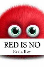 Red Is No by Kylie Hoy (2016, Paperback)