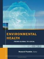 Environmental Health : From Global to Local Hardcover Howard Frumkin