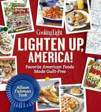 NEW Cooking Light Lighten Up, America! Favorite American Foods Made Guilt-Free