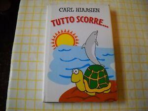 CARL HIAASEN   TUTTO SCORRE…  Mondadori 2006 1^ edizione
