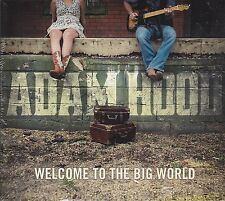 NEW Welcome to the Big World by Adam Hood Music CD