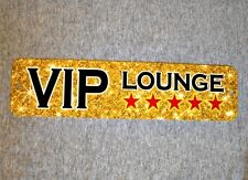 Metal Sign VIP LOUNGE area Very Important Person celebrity high roller backstage