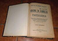 GIAQUINTO CUCINA DI FAMIGLIA E PASTICCERIA MANUALE PRATICO ED. STRABIOLI 1925