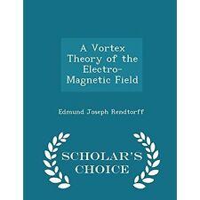 Un Vortice teoria del campo elettromagnetico-studioso 's Choice Edition by REN