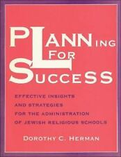 Planning for Success: Effective Insights and Strategies for the Administration o