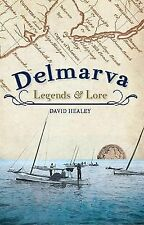 Delmarva Legends and Lore by David Healey (2010, Paperback)