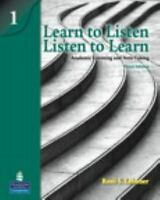 Learn to Listen, Listen to Learn 1: Academic Listening and Note-