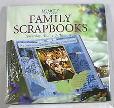Family Scrapbooks : Memory Makers, Yesterday, Today and Tomorrow