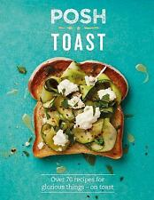 Posh Toast by Emily Kydd and Quadrille Publishing Staff (2016, Hardcover)